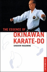 The Essence of Okinawan Karate-Do (Shorin-Ryu) by Shoshin Nagamine